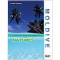 MOLDIVE THE NATURES インド洋の真珠 モルジブ・ネイチャーズ