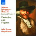 W.F.Bach: Keyboard Works Vol.2 - Fantasias and Fugues / Julia Brown(cemb)