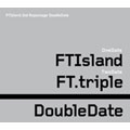 Double Date : Repackage Album : F.T Island Vol. 3