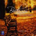 Brahms: Late Piano Works - Fantasias Op.116, Three Intermezzos Op.117, Piano Pieces Op.118, etc (9/27-29/2004) / Antony Gray(p)