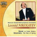Ravel: La Valse, Bolero; Stravinsky: Rite of Spring / Leonid Nikolayev(cond), Moscow Great Hall Symphony Orchestra