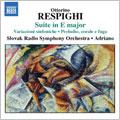 Respighi: Suite in E major, Variazioni Sinfoniche, Preludio, corale e fuga