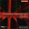 ストコフスキ・シンフォニック・バッハ VOL.2 -J.S.バッハとL.ストコフスキによる未出版の編曲集:マティアス・バーメルト指揮/BBCフィルハーモニック