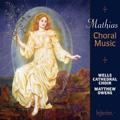 W.Mathias: Choral Music - Let the People Praise Thee, O God Op.87, Magnificat & Nunc Dimittis Op.53, etc / Matthew Owens, Wells Cathedral Choir, Jonathan Vaughn
