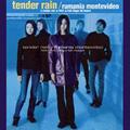 tender rain