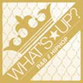 ワッツ★アップ? J R&B//HIPHOP