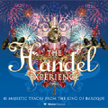 The Handel Experience -Zadok the Priest/Water Music/Dixit Dominus/etc