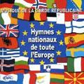 National Anthems of All Europe / Dime, Peaud, Gable, Musique de la Garde Republicaine