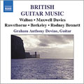 British Guitar Music:Walton:Five Bagatelles/Peter Maxwell Davies:Farewell To Stromness/Rawsthorne:Elegy/etc:Graham Anthony Devine