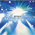 "access LIVE SYNC-ACROSS 2002""SUMMER STYLE"" LIVE at NIPPON BUDOKAN"