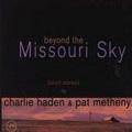 Beyond The Missouri Sky (Special Edition)<限定盤>