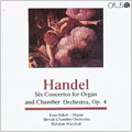 Handel: 6 Concertos for Organ & Chamber Orchestra / Ivan Sokol, Bohdan Warchal, Slovak Chamber Orchestra