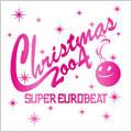 スーパー・ユーロビート・クリスマス・2004