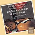 English Part Songs & Lute Songs -Purcell, Ravenscroft, Campion, Dowland / Pro Cantione Antiqua