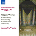 S.S.Wesley: Organ Works -Choral Song/Holsworthy Church Bells/Voluntary/etc:James McVinnie(org)