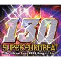 SUPER EUROBEAT VOL.130 ~The Global Heat 2002 Reqest Rush~