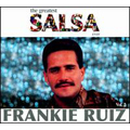 The Greatest Salsa Ever Vol.2 : Frankie Ruiz