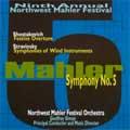 NORTHWEST MAHLER FESTIVAL:MAHLER:SYMPHONY NO 5/SHOSTAKOVICH:FESTIVE OVERTURE/STRAVINSKY:SYMPHONIE OF WIND INSTRUMENTS:GEOFFREY SIMON/NORTHWEST MAHLER FESTIVAL ORCHESTRA