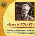 "Alexey Nikolayev: Selected Works - Symphonic Pictures from ""The Last Days After A Play"", Symphonic Etudes 13 Variations for Orchestra, Flute Sonata"
