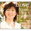 Love Merry-go-round