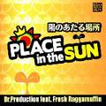 陽のあたる場所 -PLACE in the SUN- Feat. Fresh Raggamuffin