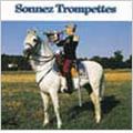 Sonnez Trompettes / Eric Conrad, Fanfare Principale De L'Arme Blindee Cavalerie