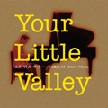Your Little Valley