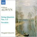 "Alwyn: String Quartet No.1 in D minor, No.2 ""Spring Waters"", No.3, Novelette / Maggini String Quartet [Lorraine McAslan(vn), David Angel(vn), Martin Outram(va), Michal Kaznowski(vc)]"