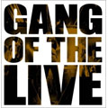 GANG OF THE LIVE
