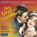 Seefestspiele Morbisch:Lehar:Der Graf Von Luxemburg :Rudolf Bibl(cond)/Morbisch Festival Orchestra & Chorus/Michael Suttner(T)/etc