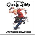 JAPANESE SKANKERS -A Tribute to Circle Jerks-