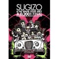 SUGIZO & THE SPANK YOUR JUICE A.D.2001 FINAL