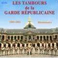 Les Tambours Dela Garde Republicaine -1802-2002 Bicentenarie / Garde Republicaine