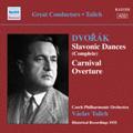 Dvorak: Slavonic Dances Op.46, Op.72, Carnival Op.92 / Vaclav Talich, Czech Philharmonic Orchestra