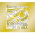 ザ・20th アニヴァーサリー ~ザ・レジェンド・オブ・インターナショナル・ダンス・トラックス~