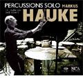Percussion Solo -schlagArtig : M.Ishii, M.Hauke, B.Wolf, J.Cage, I.Xenakis / Markus Hauke