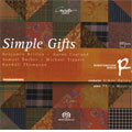 SIMPLE GIFTS:CHORAL WORKS:COPLAND/BRITTEN/TIPPETT/BARBER/THOMPSON :SIMON HALSEY(cond)/RUNDFUNKCHOR BERLIN/PHILLIP MAYERS(p)/TOBIAS SCHWEDA(org)