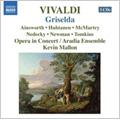 Vivaldi: La Griselda RV.718 / Kevin Mallon(cond), Aradia Ensemble, Opera in Concert Chorus, etc