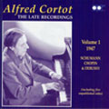 Alfred Cortot: The Late Recordings, Vol.1