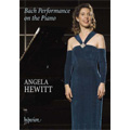 Bach Performance on the Piano / Angela Hewitt