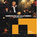 NORTH First Live 2003 in Zepp Sapporo [DVD+CD]