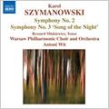 Szymanowski: Symphonies No.2 and 3 / Ryszard Minkiewicz(T), Antoni Wit(cond), Warsaw National Philharmonic Orchestra, Warsaw National Philharmonic Choir