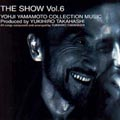 SHOW VOL.6 YOUJI YAMAMOTO COLLECTION MUSIC