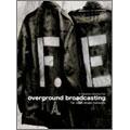 overground broadcasting