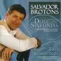 Brotons: 2 Symphonies / Salvador Brotons, Malaga Philharmonic Orchestra