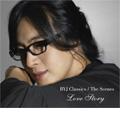 "BYJ Classics -The Scenes ""Love Story"": ドヴォルザーク, J.S.バッハ, プッチーニ, 他 (選曲: ペ・ヨンジュン)"