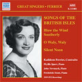 Ferrier:Songs Of The British Isles/Quilter:Now Sleeps The Crimson Petal/Stanford:The Fairy Lough/Parry:Love Is A Babble No.3:Kathleen Ferrier