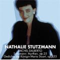 Schumann: Myrthen Op.25, Gedichte der Königen Maria Stuart / Nathalie Stutzman(A), Michel Dalberto(p)