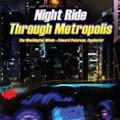 Night Ride Through Metropolis / Edward Petersen, Washington Winds