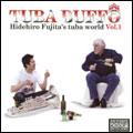 TUBA BUFFO:藤田英大のテューバの世界 VOL.1